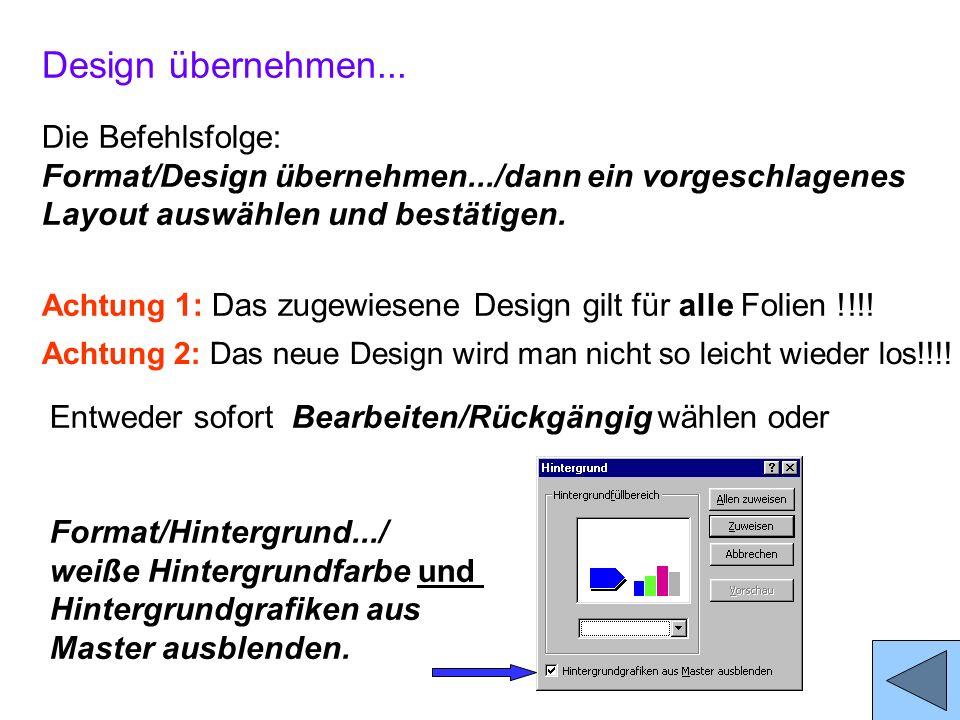 Design übernehmen... Die Befehlsfolge: