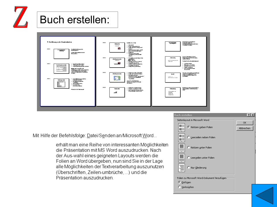 Z Buch erstellen: Mit Hilfe der Befehlsfolge: Datei/Senden an/Microsoft Word...
