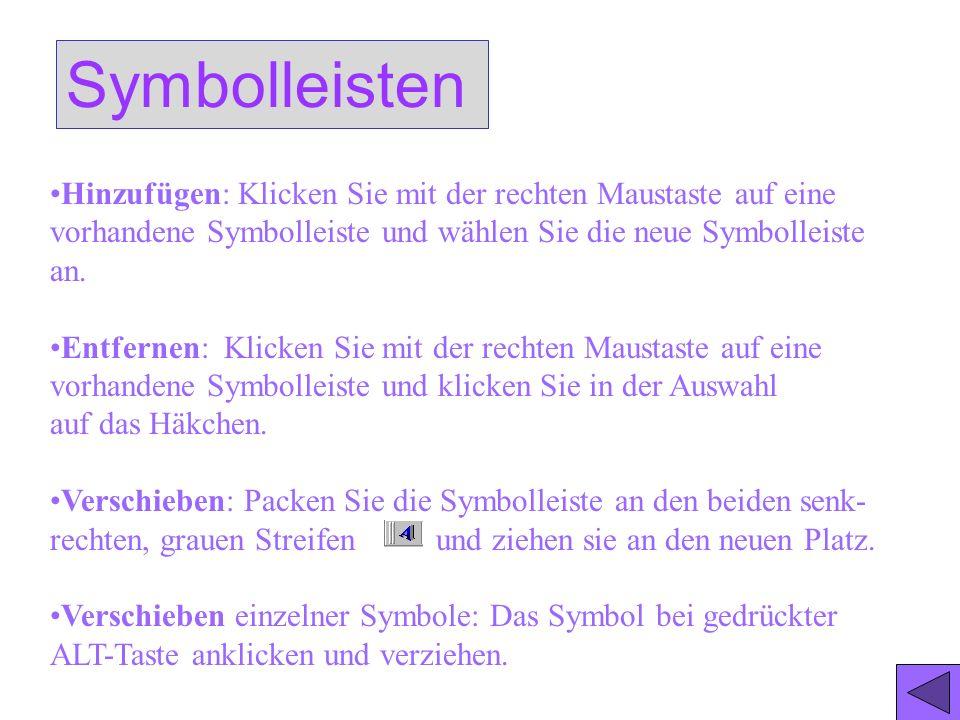 SymbolleistenHinzufügen: Klicken Sie mit der rechten Maustaste auf eine vorhandene Symbolleiste und wählen Sie die neue Symbolleiste an.