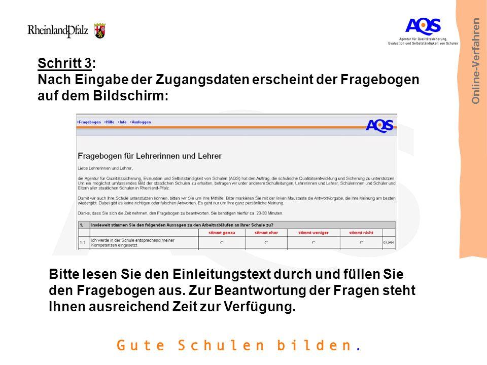 Online-Verfahren Schritt 3: Nach Eingabe der Zugangsdaten erscheint der Fragebogen auf dem Bildschirm: