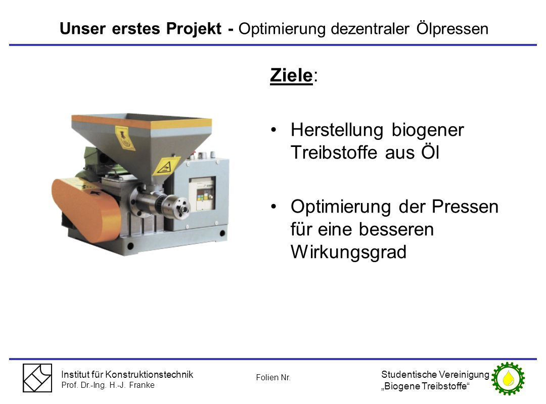 Unser erstes Projekt - Optimierung dezentraler Ölpressen