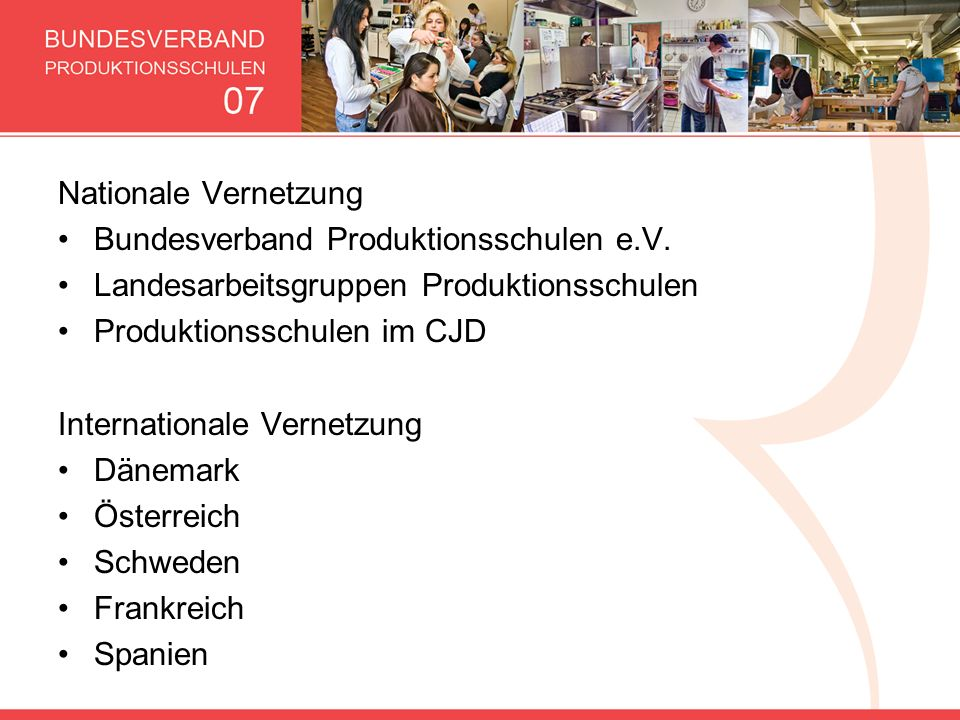 Nationale VernetzungBundesverband Produktionsschulen e.V. Landesarbeitsgruppen Produktionsschulen. Produktionsschulen im CJD.