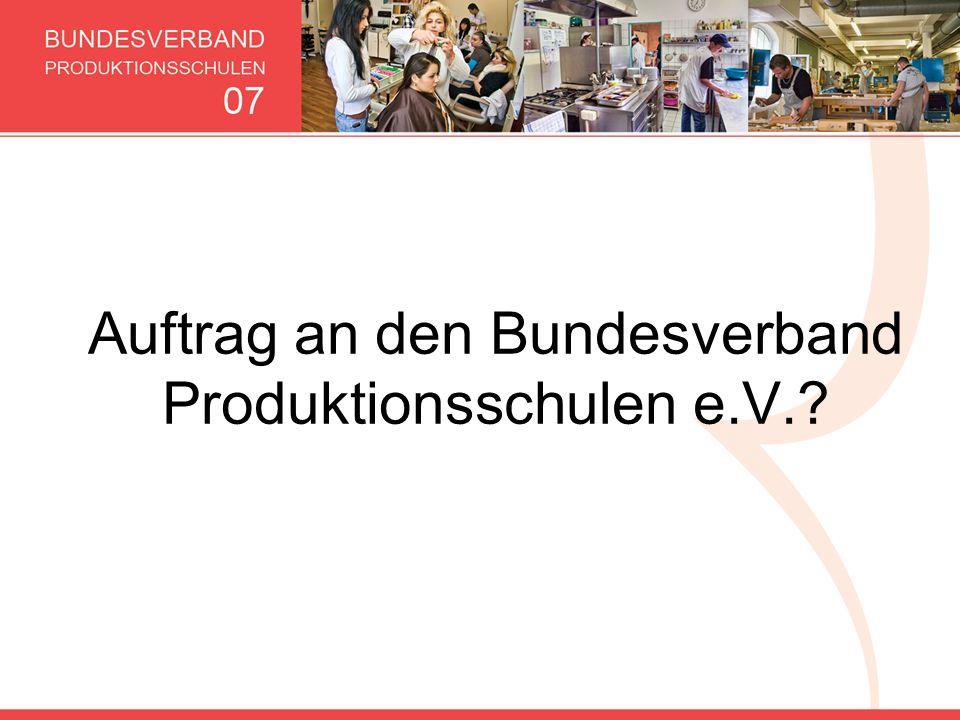 Auftrag an den Bundesverband Produktionsschulen e.V.