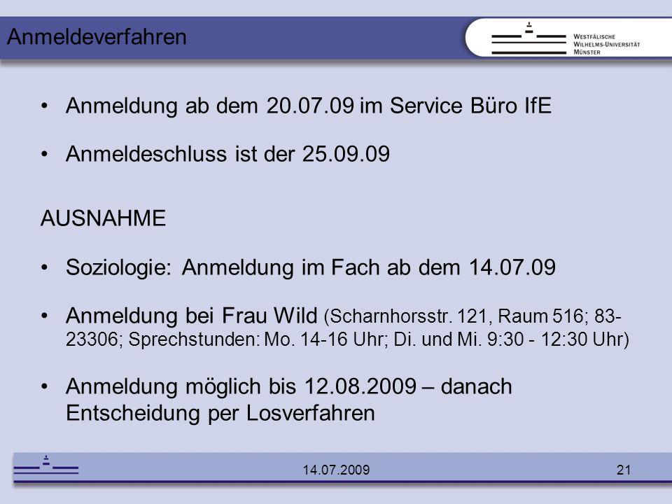 Anmeldung ab dem 20.07.09 im Service Büro IfE