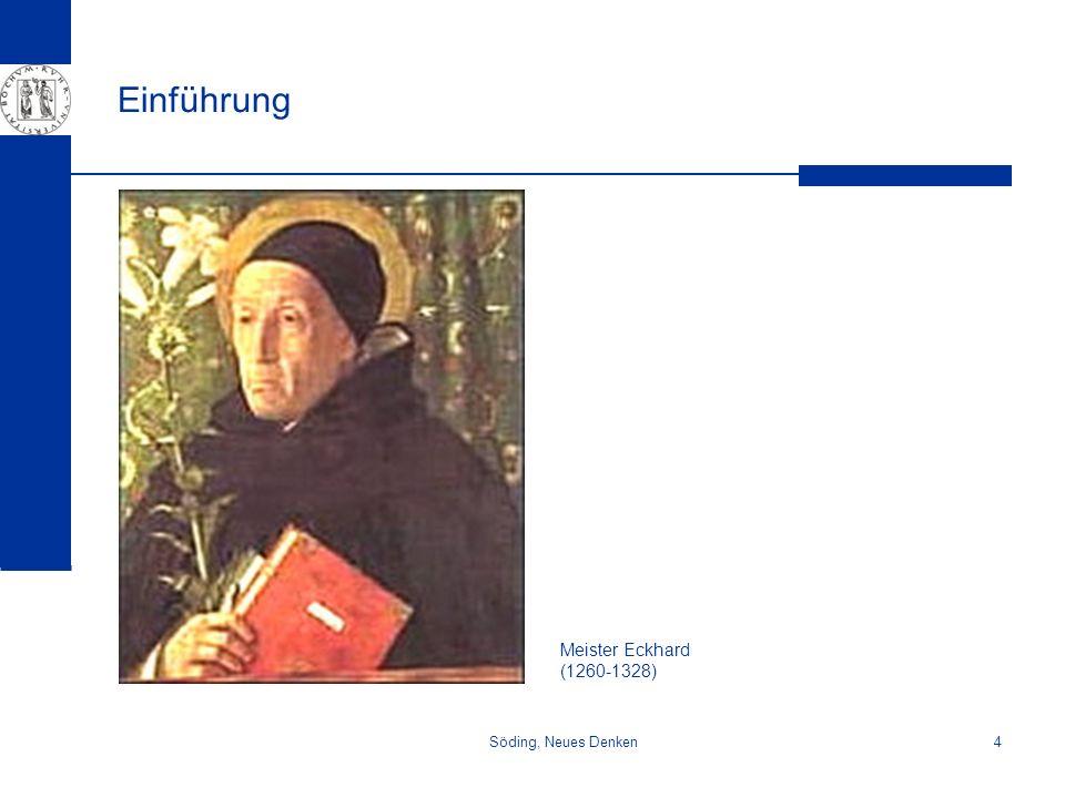Einführung Meister Eckhard (1260-1328) Söding, Neues Denken