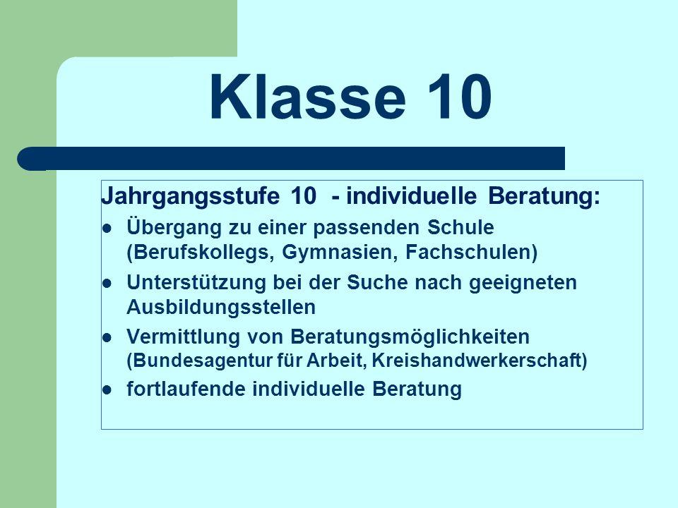 Klasse 10 Jahrgangsstufe 10 - individuelle Beratung: