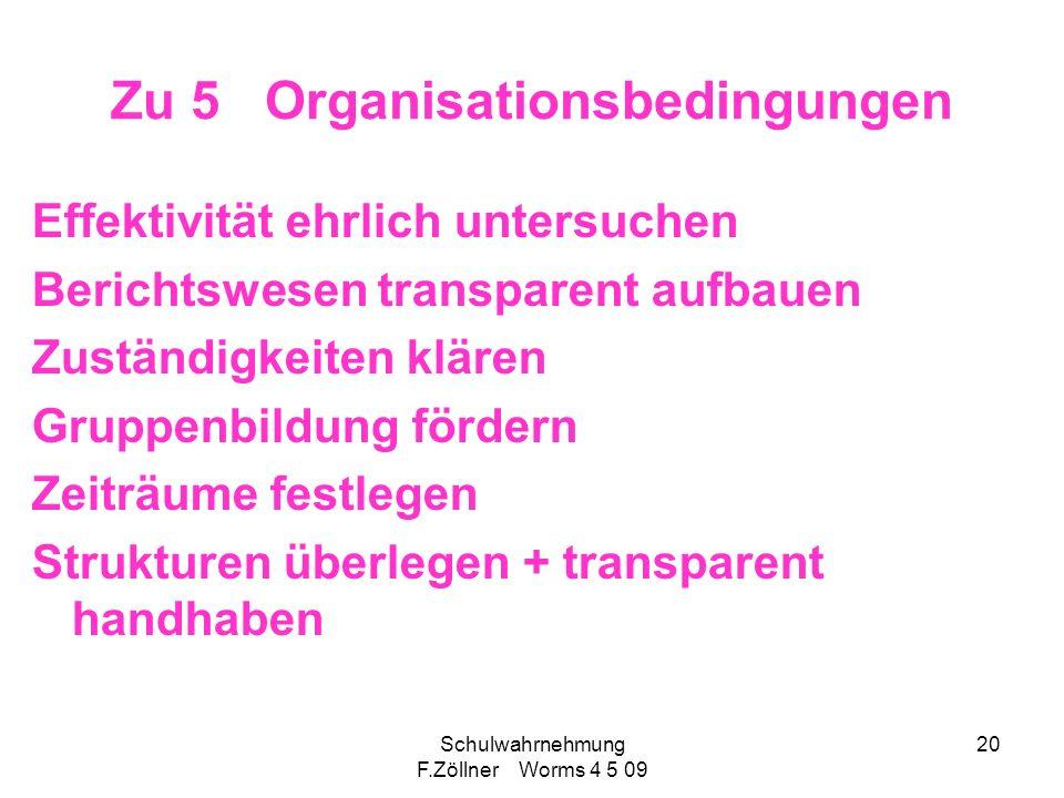 Zu 5 Organisationsbedingungen
