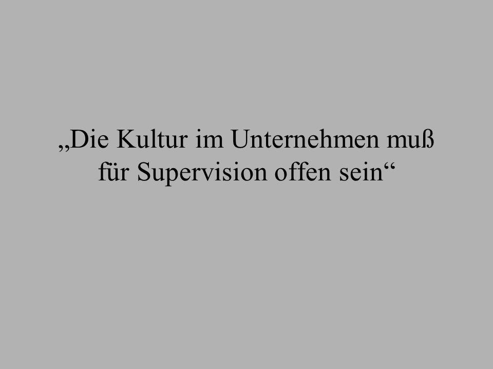 """""""Die Kultur im Unternehmen muß für Supervision offen sein"""