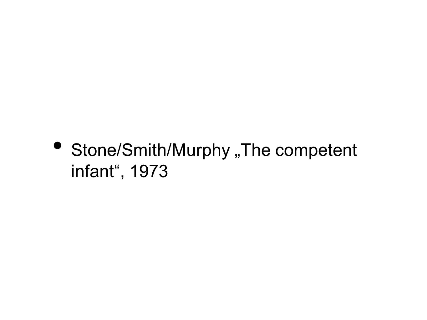 "Stone/Smith/Murphy ""The competent infant , 1973"