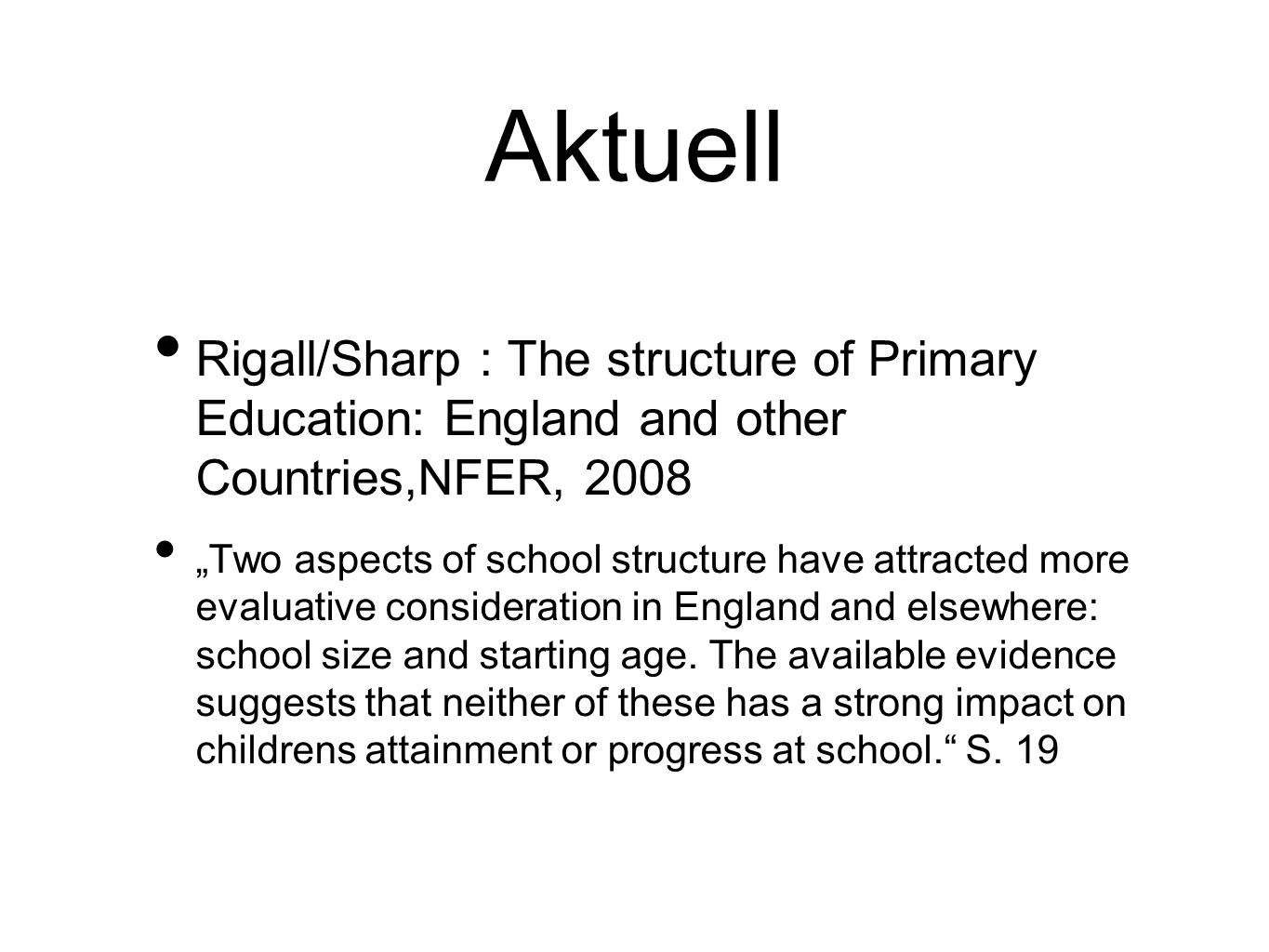 Aktuell Rigall/Sharp : The structure of Primary Education: England and other Countries,NFER, 2008.