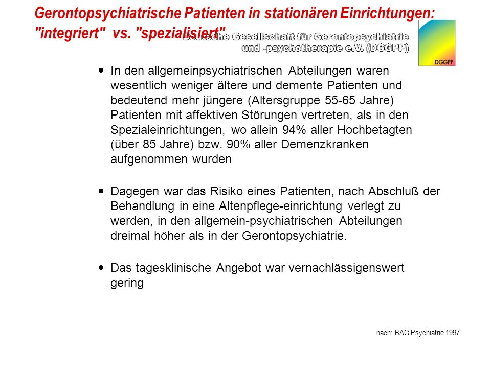Gerontopsychiatrische Patienten in stationären Einrichtungen: integriert vs. spezialisiert