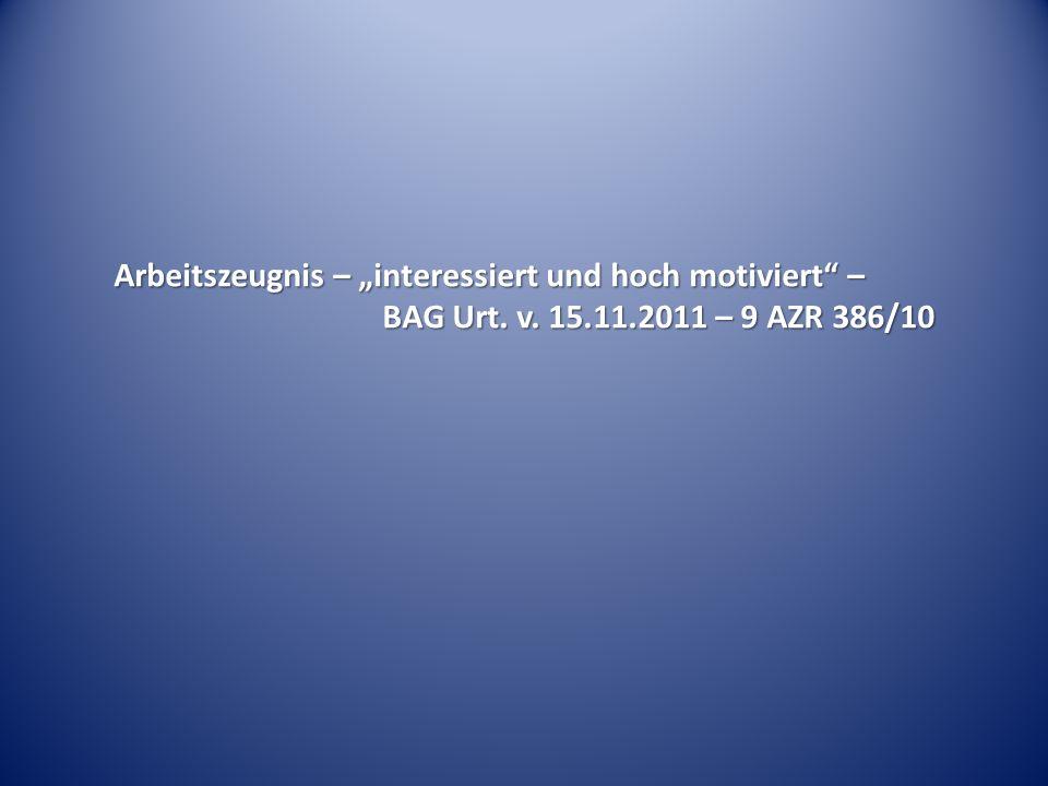 """Arbeitszeugnis – """"interessiert und hoch motiviert –"""