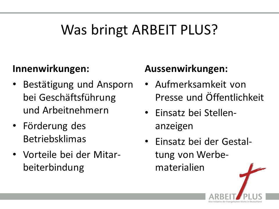 Was bringt ARBEIT PLUS Innenwirkungen: