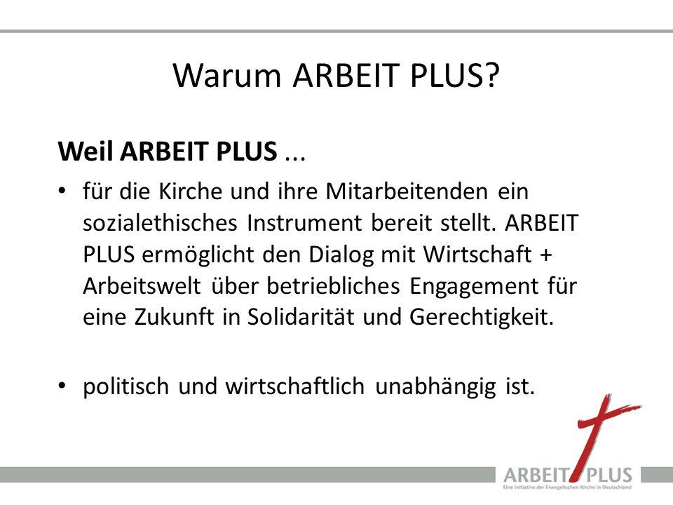 Warum ARBEIT PLUS Weil ARBEIT PLUS ...
