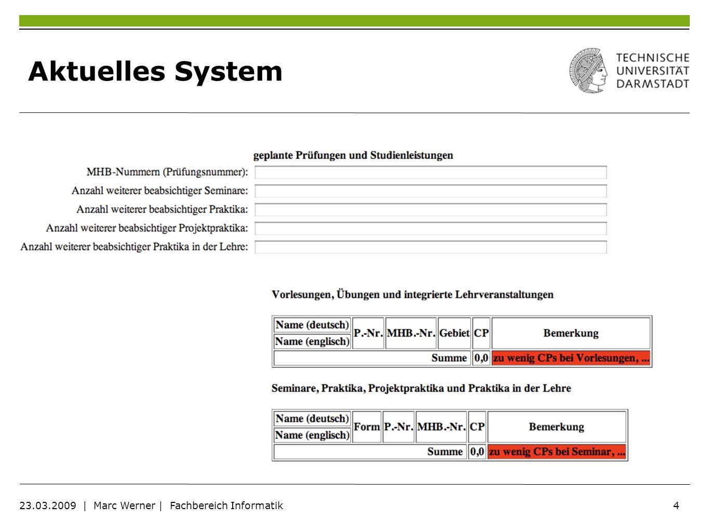 Aktuelles System 23.03.2009 | Marc Werner | Fachbereich Informatik