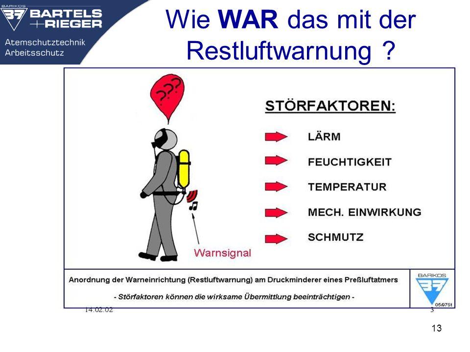 Wie WAR das mit der Restluftwarnung