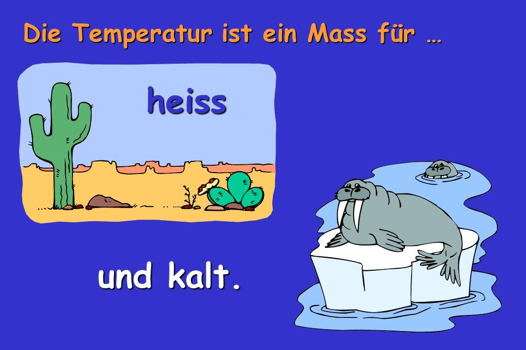 Die Temperatur ist ein Mass für …
