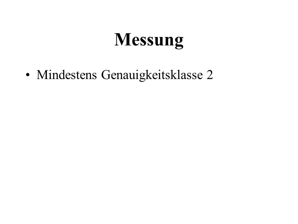 Messung Mindestens Genauigkeitsklasse 2
