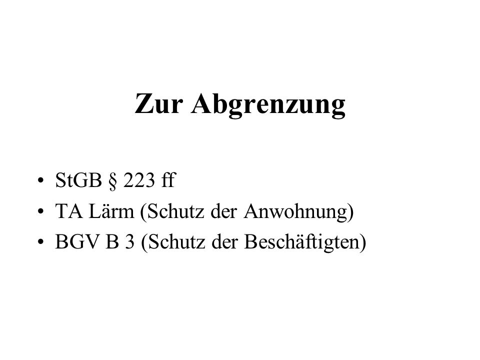 Zur Abgrenzung StGB § 223 ff TA Lärm (Schutz der Anwohnung)