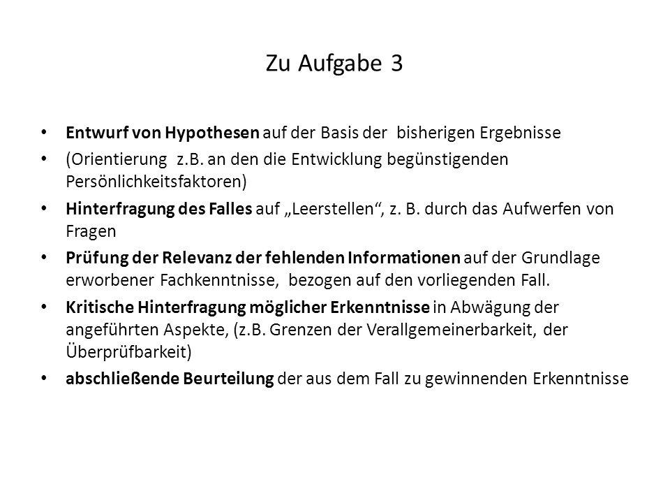 Zu Aufgabe 3 Entwurf von Hypothesen auf der Basis der bisherigen Ergebnisse.