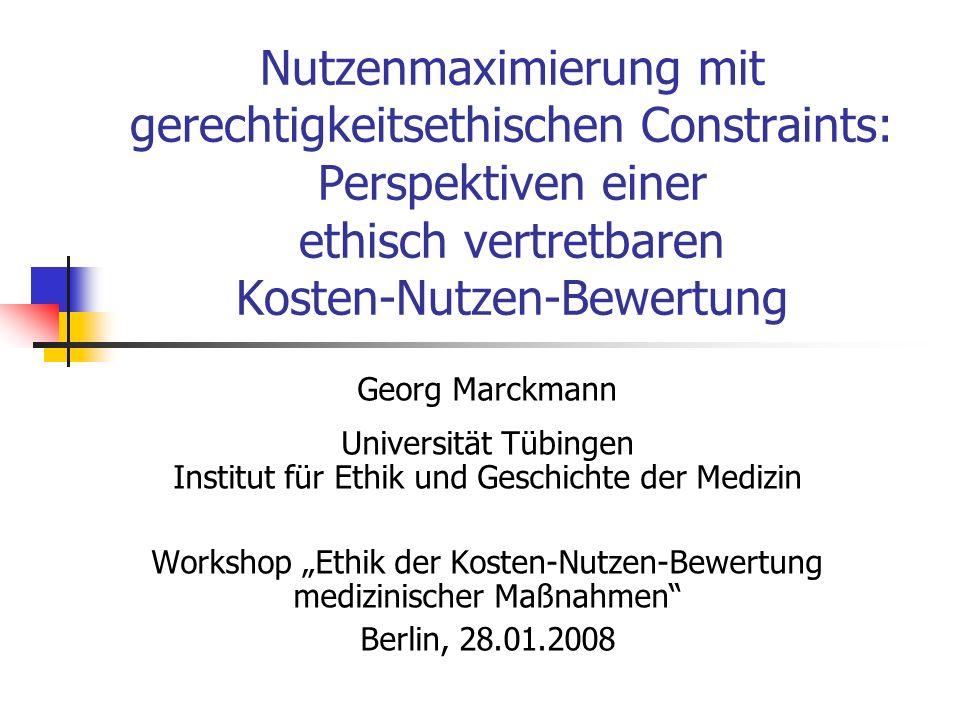 Nutzenmaximierung mit gerechtigkeitsethischen Constraints: Perspektiven einer ethisch vertretbaren Kosten-Nutzen-Bewertung