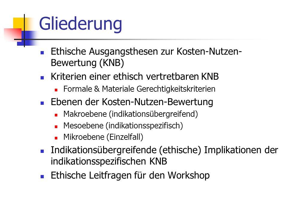 Gliederung Ethische Ausgangsthesen zur Kosten-Nutzen-Bewertung (KNB)