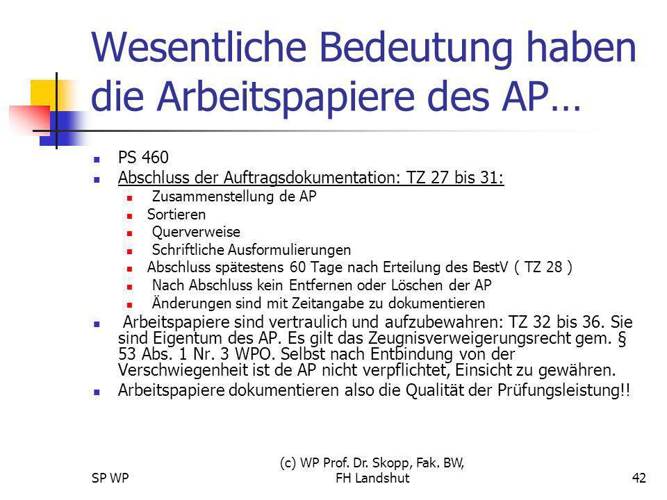 Wesentliche Bedeutung haben die Arbeitspapiere des AP…