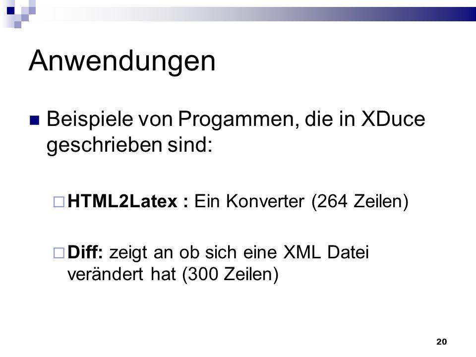 Anwendungen Beispiele von Progammen, die in XDuce geschrieben sind: