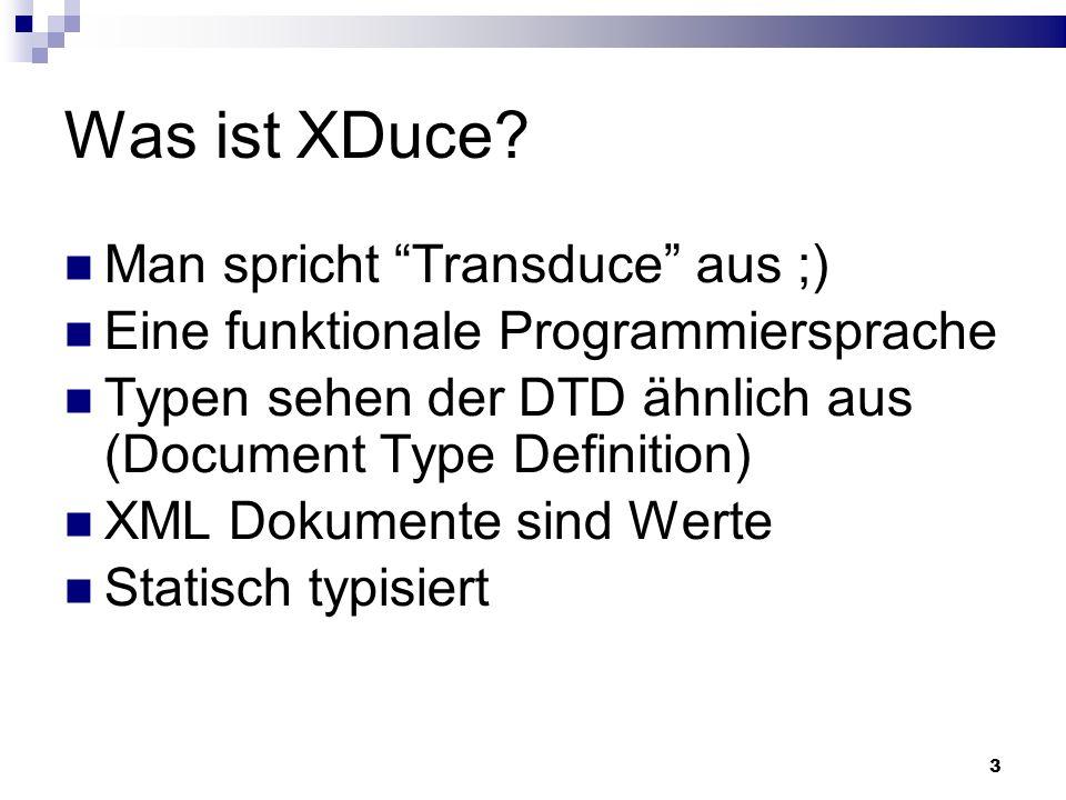 Was ist XDuce Man spricht Transduce aus ;)