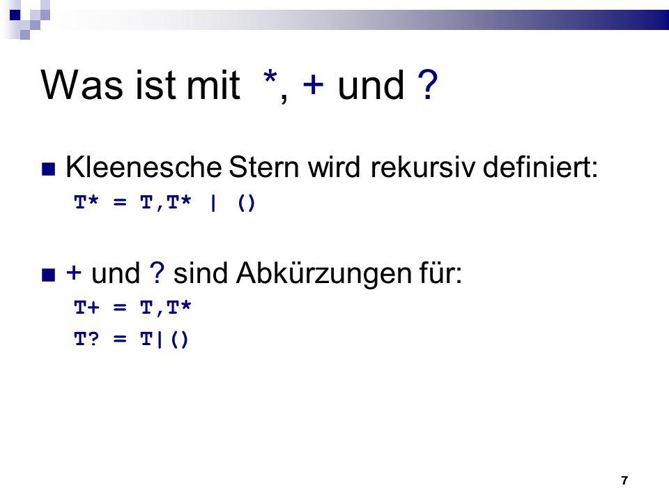 Was ist mit *, + und Kleenesche Stern wird rekursiv definiert: