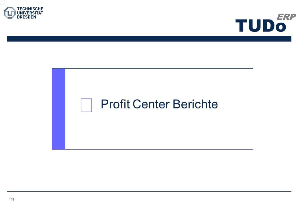  Profit Center Berichte 149