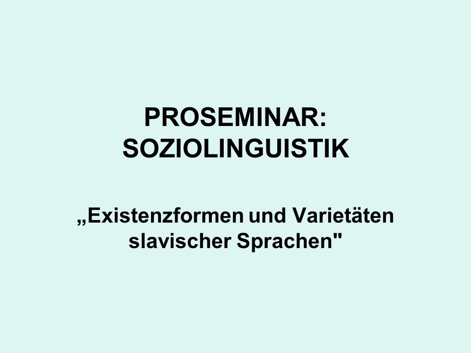 PROSEMINAR: SOZIOLINGUISTIK
