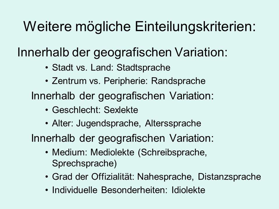 Weitere mögliche Einteilungskriterien: