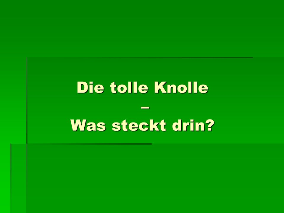 Die tolle Knolle – Was steckt drin