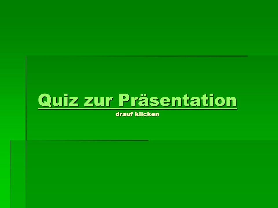 Quiz zur Präsentation drauf klicken