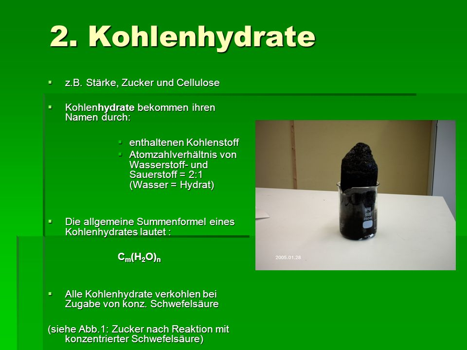2. Kohlenhydrate z.B. Stärke, Zucker und Cellulose