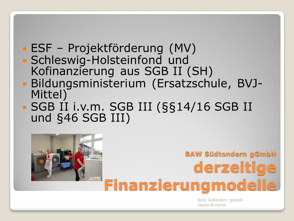 BAW Südtondern gGmbH derzeitige Finanzierungmodelle