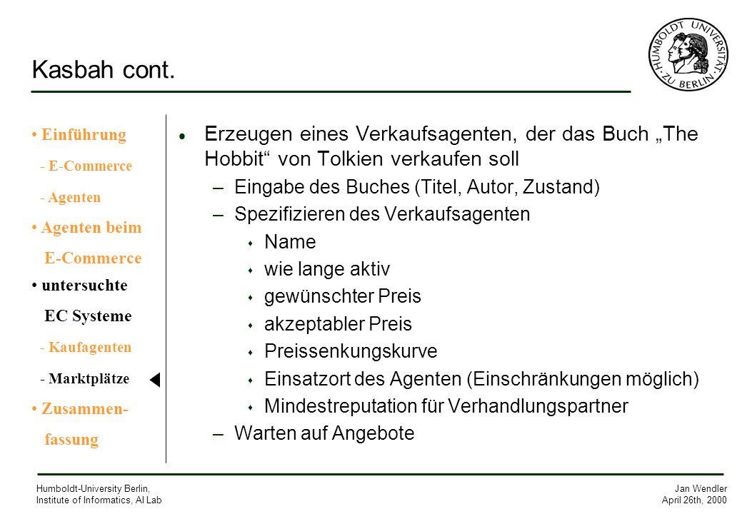 Kasbah cont.Einführung. - E-Commerce. - Agenten. Agenten beim. E-Commerce. untersuchte. EC Systeme.