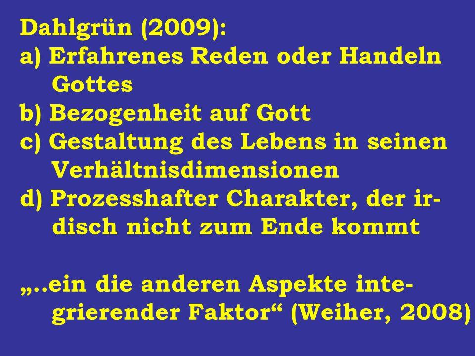 Dahlgrün (2009): Erfahrenes Reden oder Handeln. Gottes. b) Bezogenheit auf Gott. c) Gestaltung des Lebens in seinen.