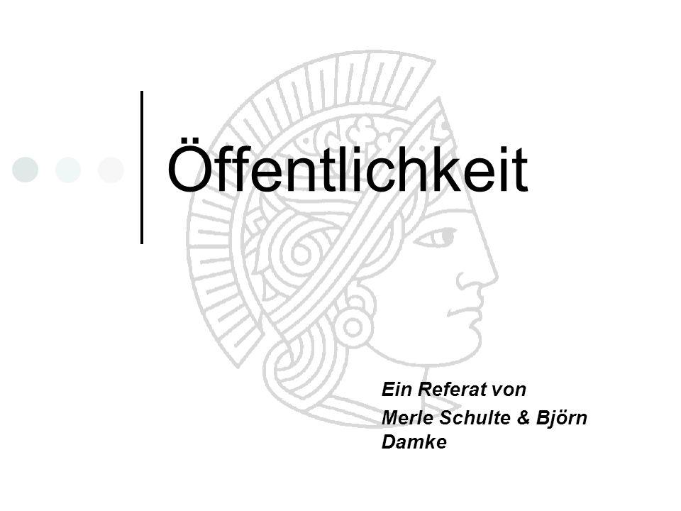 Ein Referat von Merle Schulte & Björn Damke