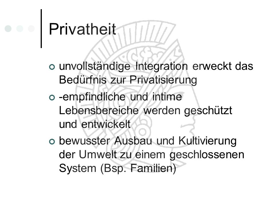 Privatheit unvollständige Integration erweckt das Bedürfnis zur Privatisierung.