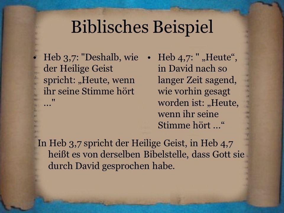 """Biblisches Beispiel Heb 3,7: Deshalb, wie der Heilige Geist spricht: """"Heute, wenn ihr seine Stimme hört ..."""