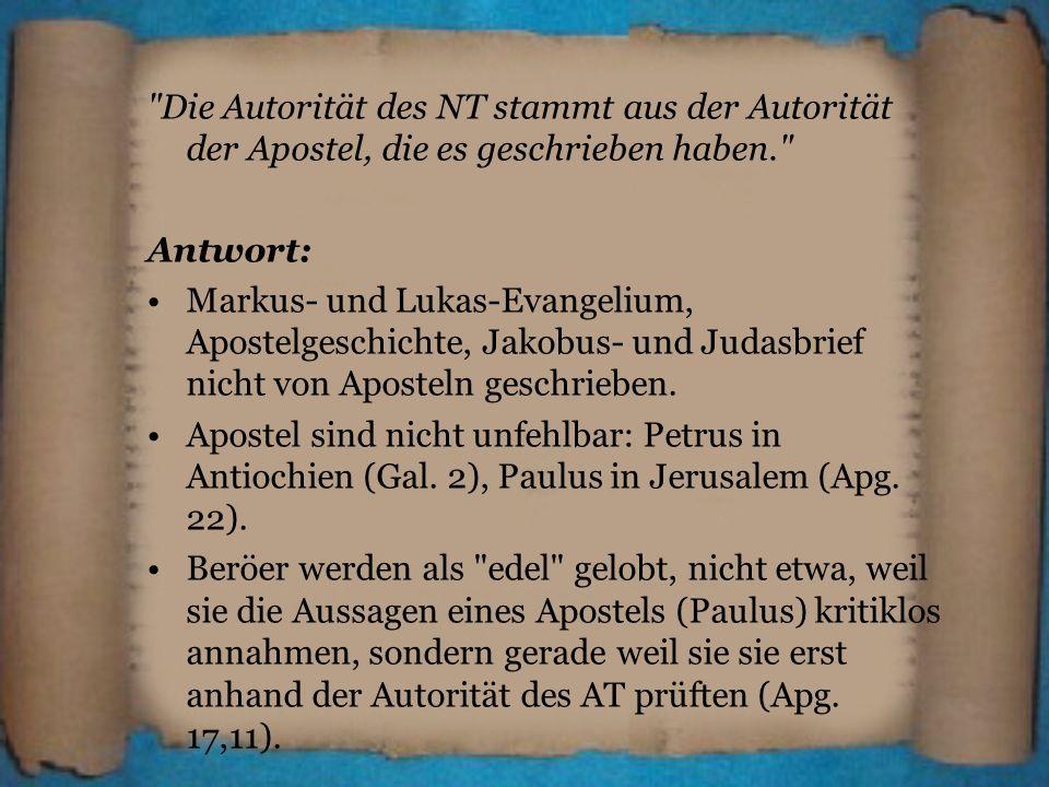 Die Autorität des NT stammt aus der Autorität der Apostel, die es geschrieben haben.