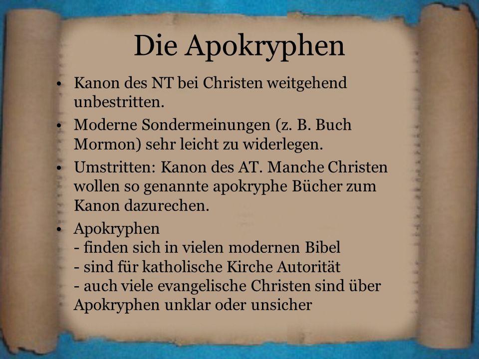Die Apokryphen Kanon des NT bei Christen weitgehend unbestritten.