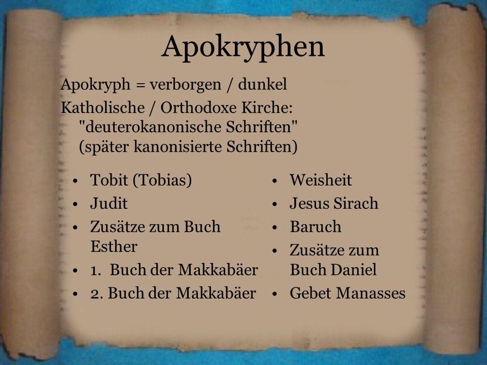 Apokryphen Apokryph = verborgen / dunkel