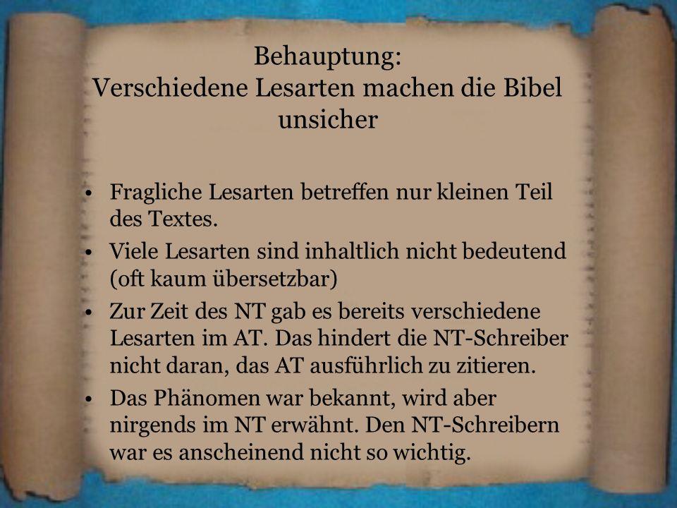 Behauptung: Verschiedene Lesarten machen die Bibel unsicher