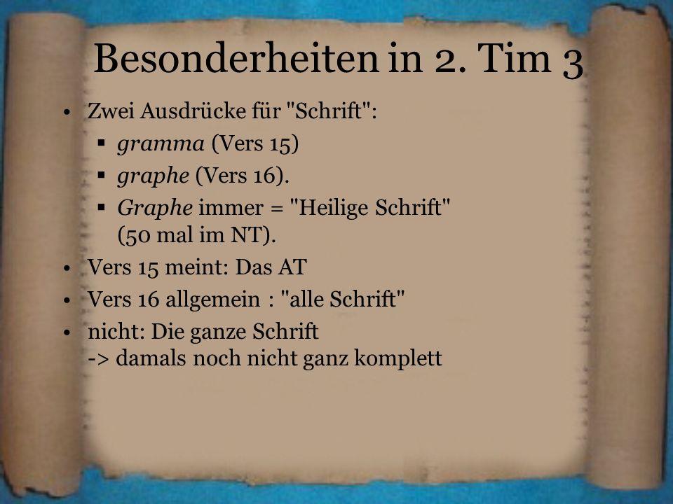 Besonderheiten in 2. Tim 3 Zwei Ausdrücke für Schrift :