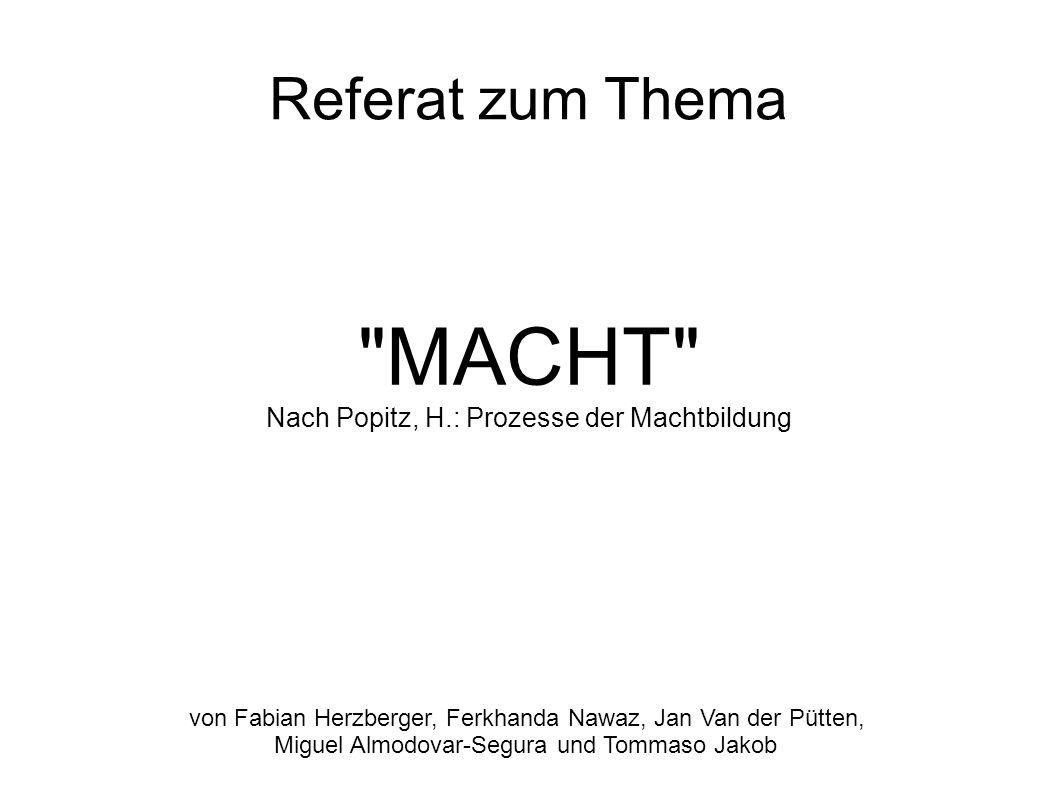MACHT Referat zum Thema Nach Popitz, H.: Prozesse der Machtbildung