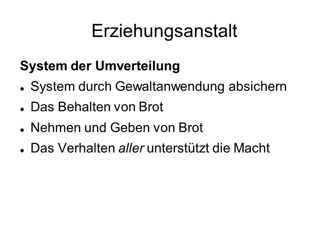Erziehungsanstalt System der Umverteilung