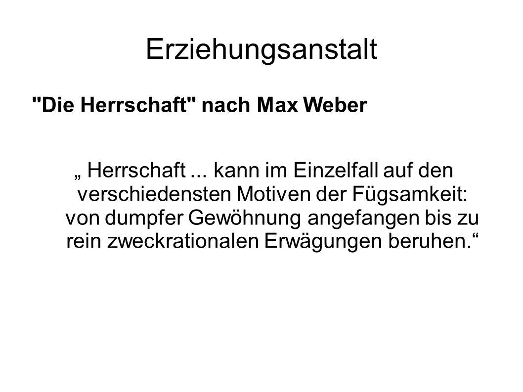 Erziehungsanstalt Die Herrschaft nach Max Weber
